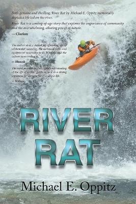 River Rat by Michael E Oppitz