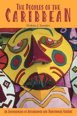 Peoples of the Caribbean by Nicholas J. Saunders