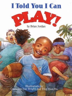 I Told You I Can Play! by Brian Jordan
