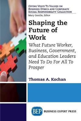 Shaping the Future of Work by Thomas a Kochan