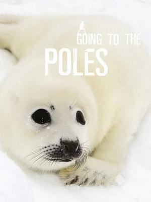 Going to the Poles by Wild Dog Books