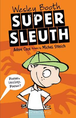 Wesley Booth, Super Sleuth by Adam Cece