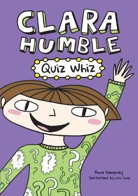 Clara Humble: Quiz Whiz by Anna Humphrey