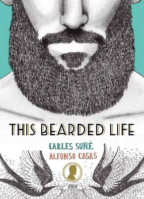 This Bearded Life by Carles Sune