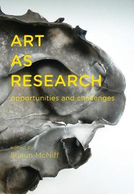 Art as Research by Shaun McNiff