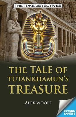 The Tale of Tutankhamun's Treasure by Alex Woolf