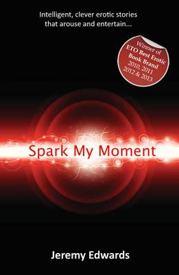 Spark My Moment by Jeremy Edwards