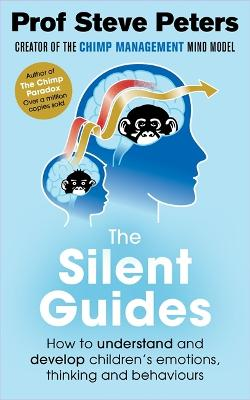 The Silent Guides by Professor Steve Peters