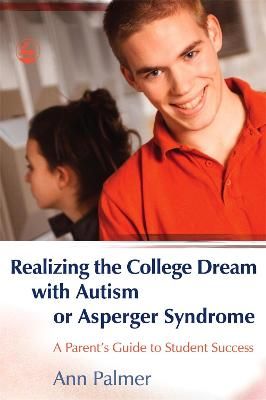 Realizing the College Dream with Autism or Asperger Syndrome book