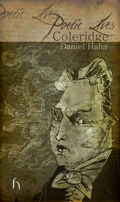 Poetic Lives: Coleridge by Daniel Hahn