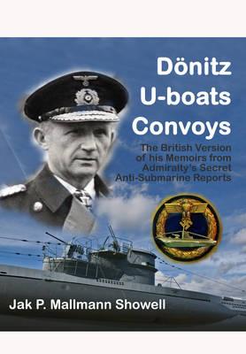 Donitz, U-Boats, Convoys by Jak P. Mallmann Showell