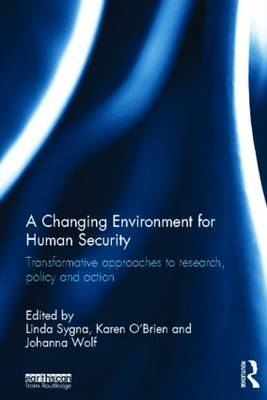 A Changing Environment for Human Security by Linda Sygna