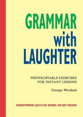 Grammar with Laughter: Photocopiable Exercises for Instant Lessons book
