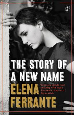 Story of a New Name: The Neapolitan Novels, Book Two by Elena Ferrante