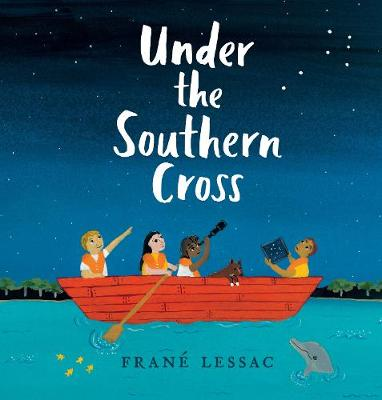 More information on Under the Southern Cross by Frane Lessac