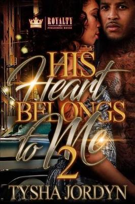 His Heart Belongs to Me 2 by Tysha