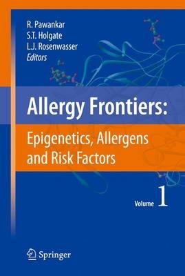 Allergy Frontiers:Epigenetics, Allergens and Risk Factors by Professor Stephen T. Holgate