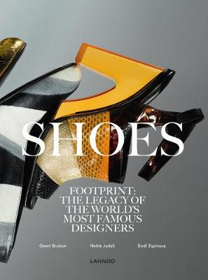 Shoes: Footprint: The Legacy of the World's Most Famous Designers book