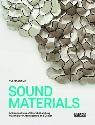 Sound Materials: Innovative Sound-Absorbing Materials for Archite by Tyler Adams
