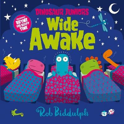 Wide Awake (Dinosaur Juniors, Book 3) by Rob Biddulph