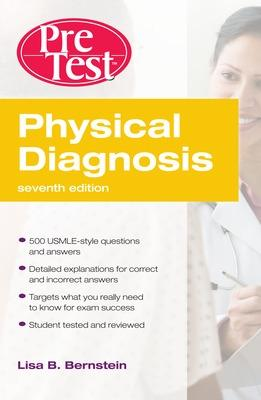 Physical Diagnosis PreTest Self Assessment and Review by Lisa Bernstein