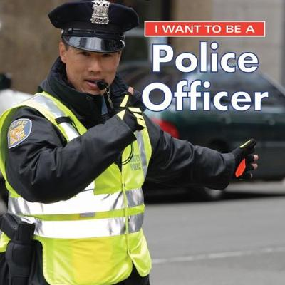 I Want to Be a Police Officer: 2018 by Dan Liebman