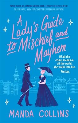 A Lady's Guide to Mischief and Mayhem: a fun and flirty historical romcom, perfect for fans of Enola Holmes! book