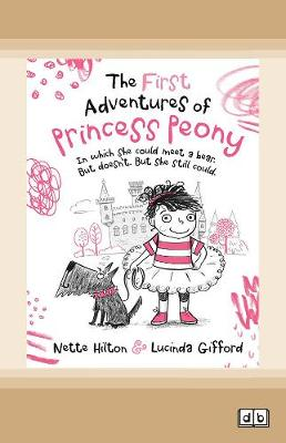 The First Adventures of Princess Peony by Nette Hilton