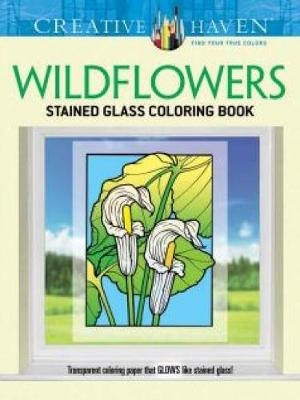 Creative Haven Wildflowers Stained Glass Coloring Book by John Green