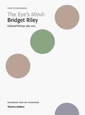 The Eye's Mind: Bridget Riley: Collected Writings 1965-2019 book