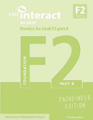 SMP Interact for GCSE Practice for Book F2 Part B Pathfinder Edition by School Mathematics Project