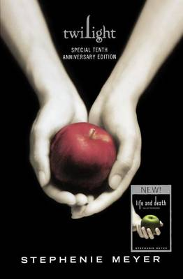 Twilight Tenth Anniversary / Life and Death Dual Edition by Stephenie Meyer