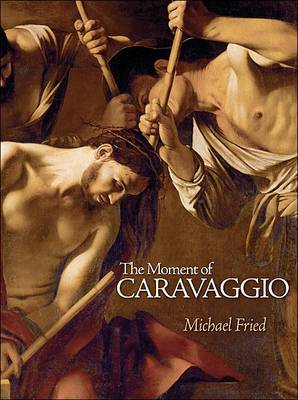 Moment of Caravaggio by Michael Fried