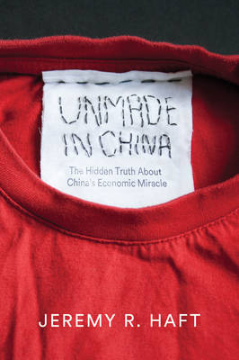 Unmade in China by Jeremy R. Haft