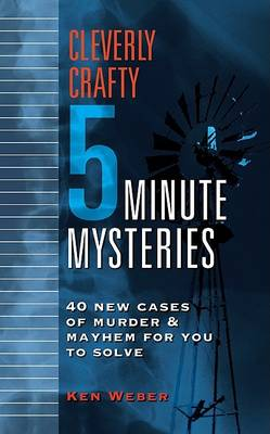 Cleverly Crafty Five-minute Mysteries by Ken Weber