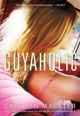 Guyaholic by Carolyn Mackler
