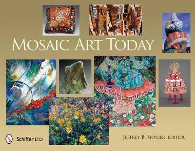 Mosaic Art Today by Jeffrey B. Snyder