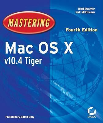 Mastering Mack OS X 10.4 Tiger by Kirk McElhearn