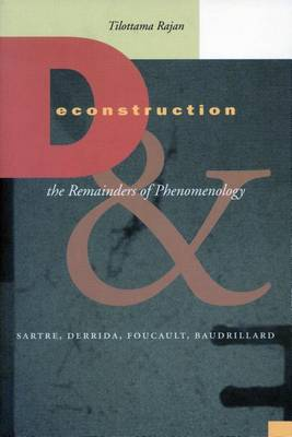 Deconstruction and the Remainders of Phenomenology by Tilottama Rajan