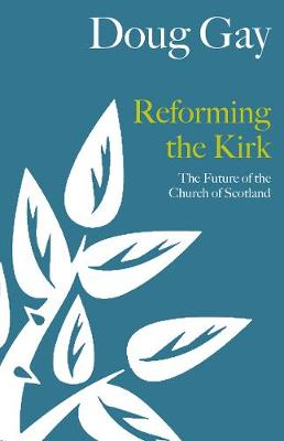 Reforming the Kirk by Doug Gay