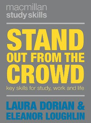 Stand Out from the Crowd: Key Skills for Study, Work and Life by Eleanor Loughlin
