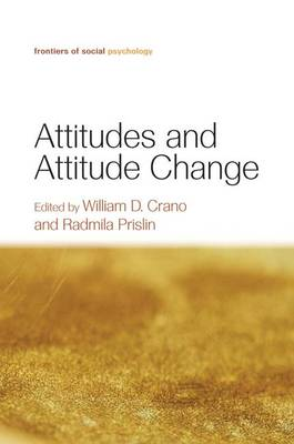 Attitudes and Attitude Change by William D. Crano