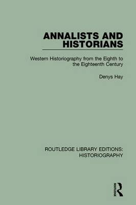 Annalists and Historians by Denys Hay