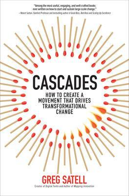 Cascades: How to Create a Movement that Drives Transformational Change book