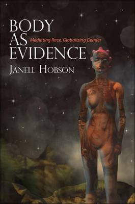 Body as Evidence by Janell Hobson