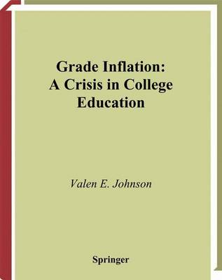 Grade Inflation by Valen E. Johnson