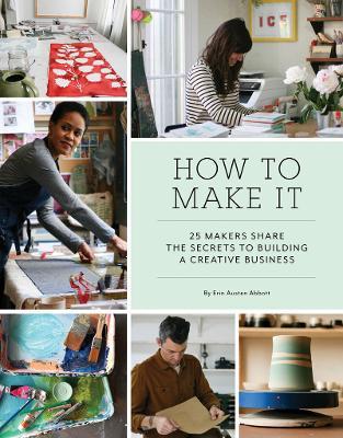 How to Make It by Erin Austen Abbott