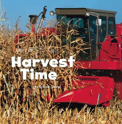 Harvest Time by Erika  L. Shores