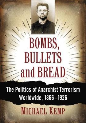 Bombs, Bullets and Bread by Michael Kemp
