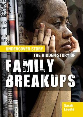 The Hidden Story of Family Breakups by Sarah Levete